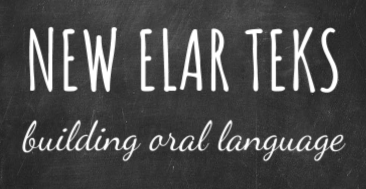NEW ELAR TEKS- Building Oral Language