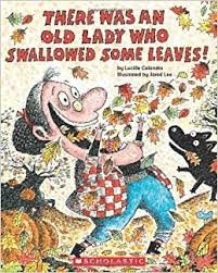Fall K-1 Unit: There Was An Old Lady Who Swallowed Some Leaves
